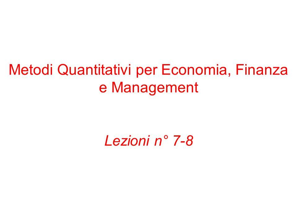 Metodi Quantitativi per Economia, Finanza e Management Lezioni n° 7-8