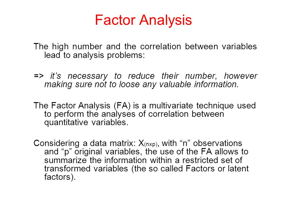 The high number and the correlation between variables lead to analysis problems: => it's necessary to reduce their number, however making sure not to loose any valuable information.