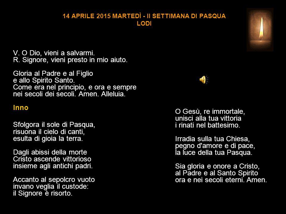 14 APRILE 2015 MARTEDÌ - II SETTIMANA DI PASQUA LODI V.