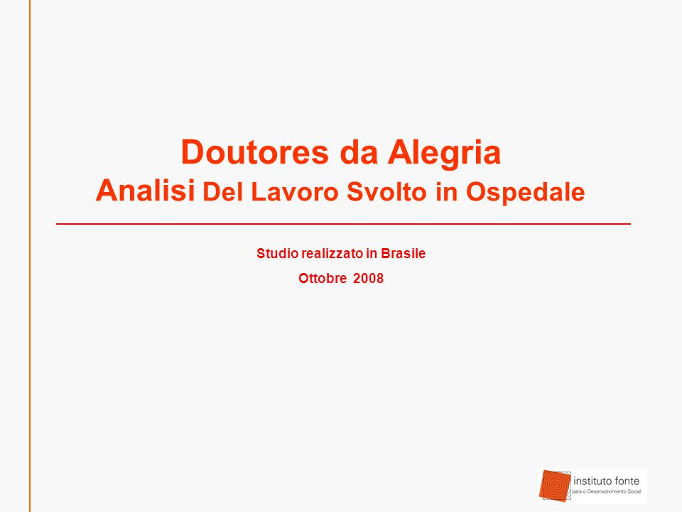 Doutores da Alegria Analisi Del Lavoro Svolto in Ospedale Studio realizzato in Brasile Ottobre 2008