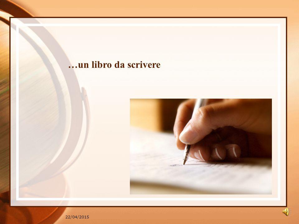22/04/2015 …un libro da scrivere