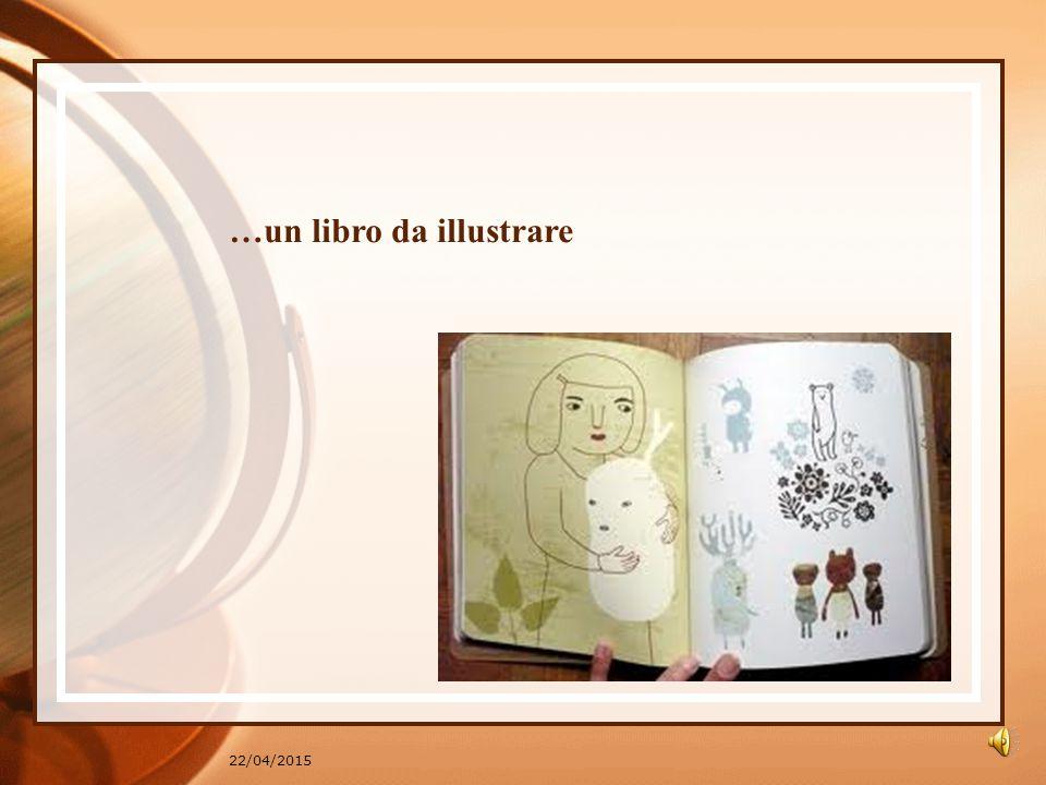 22/04/2015 …un libro da illustrare