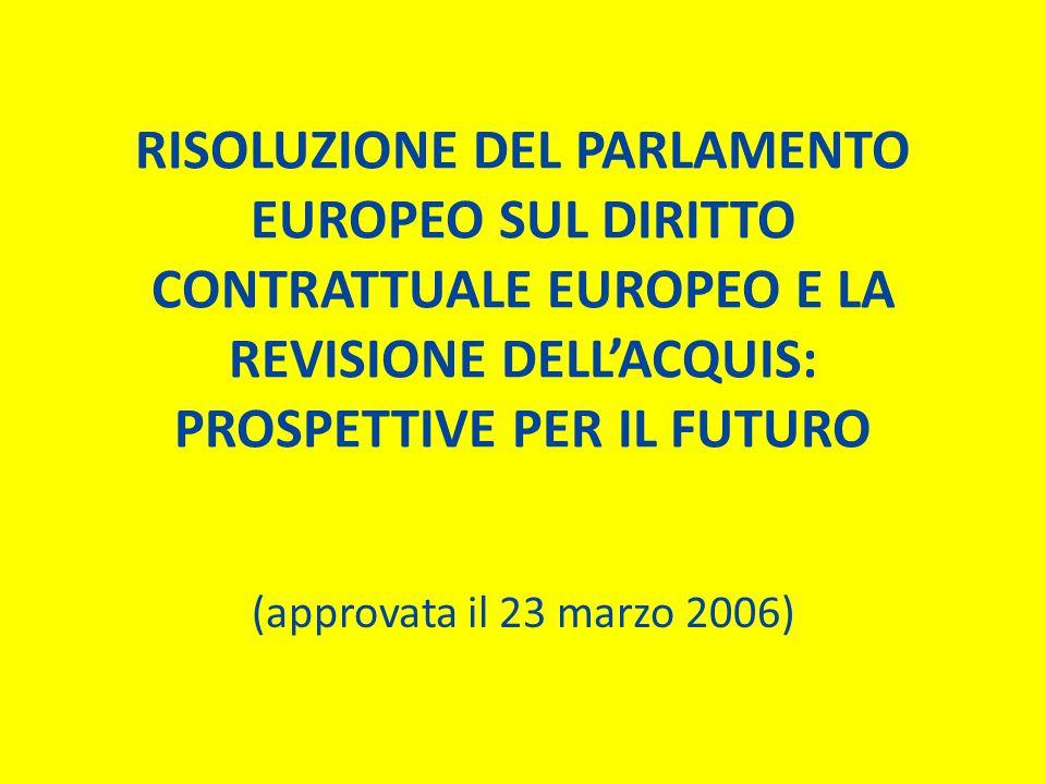 RISOLUZIONE DEL PARLAMENTO EUROPEO SUL QUADRO COMUNE DI RIFERIMENTO PER IL DIRITTO CONTRATTUALE EUROPEO (approvata il 3 Settembre 2008)