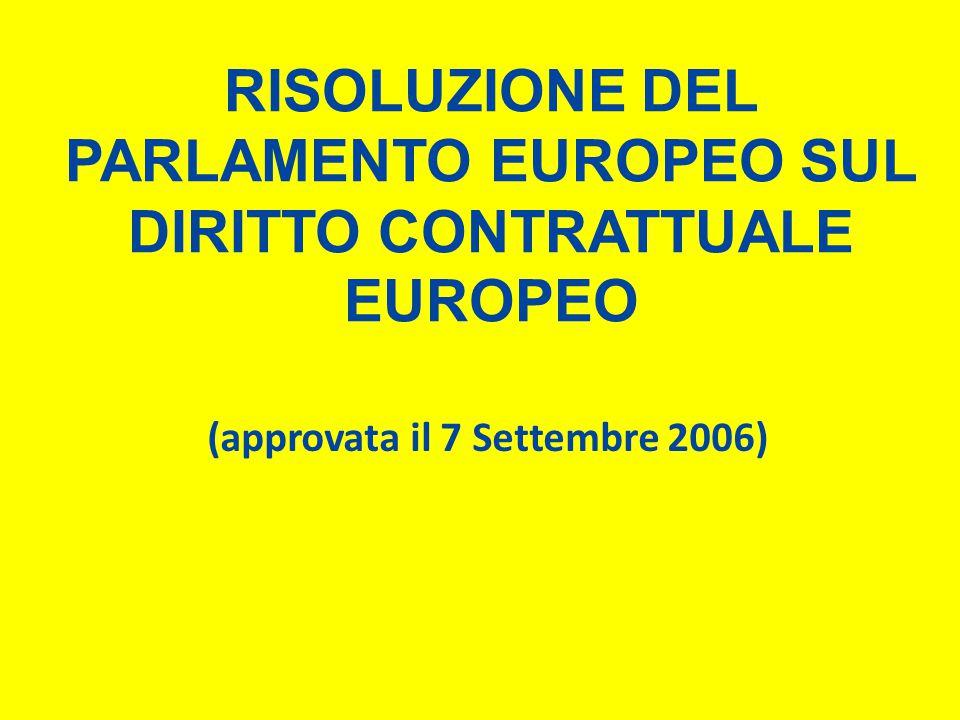RISOLUZIONE DEL PARLAMENTO EUROPEO SUL DIRITTO CONTRATTUALE EUROPEO (approvata il 7 Settembre 2006)
