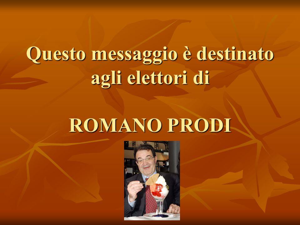Questo messaggio è destinato agli elettori di ROMANO PRODI