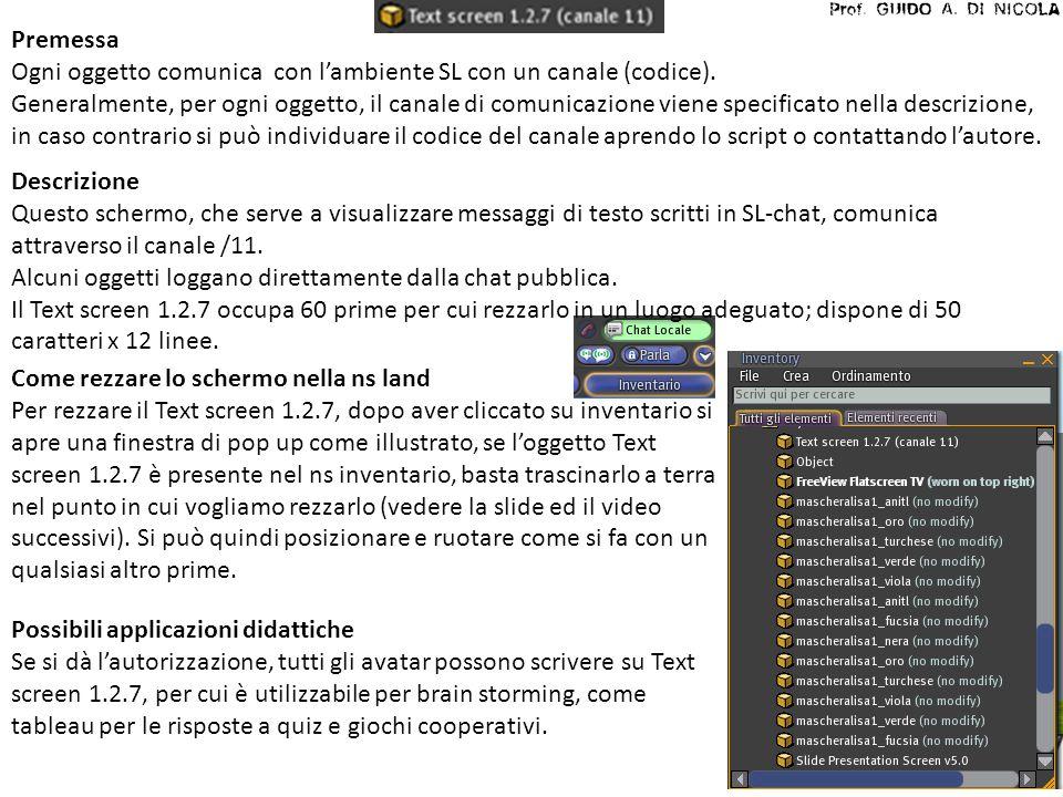 Premessa Ogni oggetto comunica con l'ambiente SL con un canale (codice). Generalmente, per ogni oggetto, il canale di comunicazione viene specificato