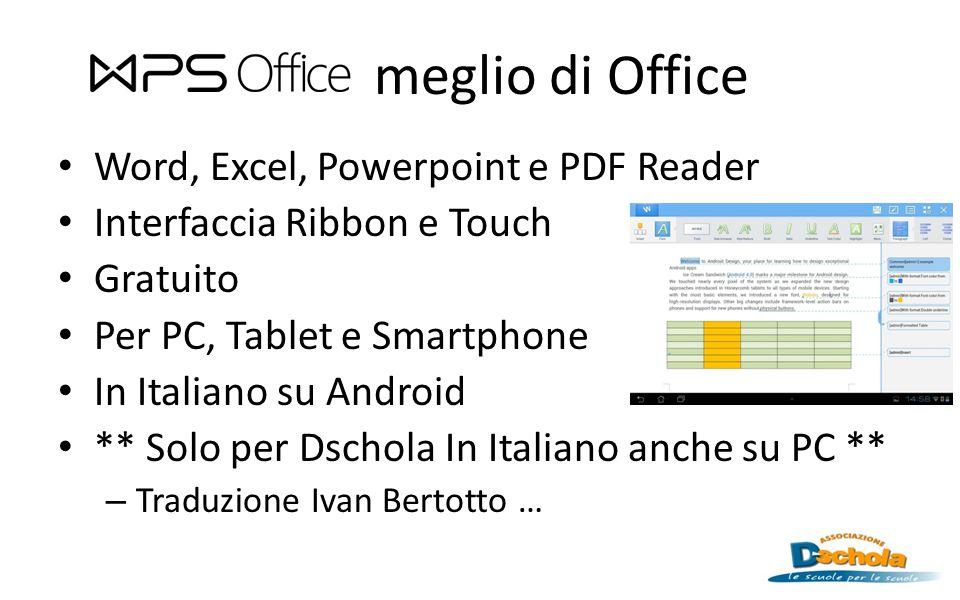 meglio di Office Word, Excel, Powerpoint e PDF Reader Interfaccia Ribbon e Touch Gratuito Per PC, Tablet e Smartphone In Italiano su Android ** Solo p