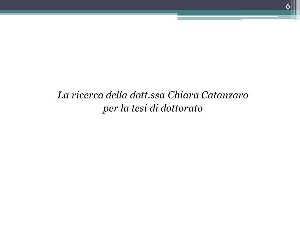 La ricerca della dott.ssa Chiara Catanzaro per la tesi di dottorato 6
