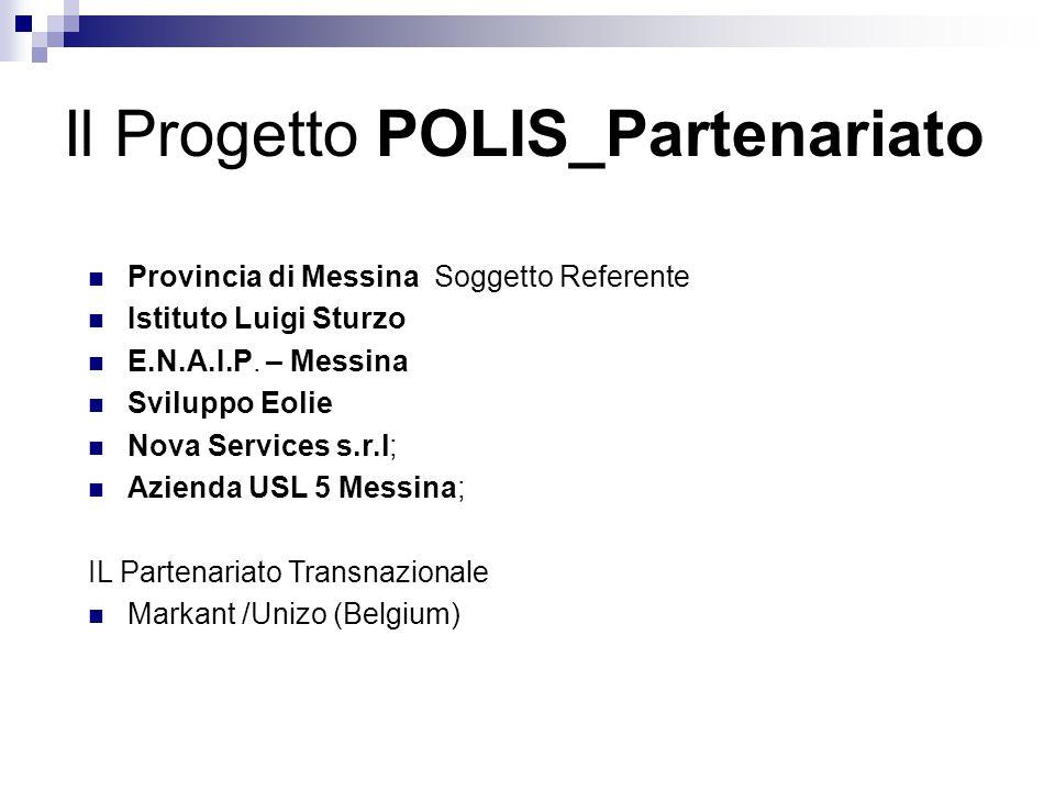 Il Progetto POLIS_Partenariato Provincia di Messina Soggetto Referente Istituto Luigi Sturzo E.N.A.I.P.