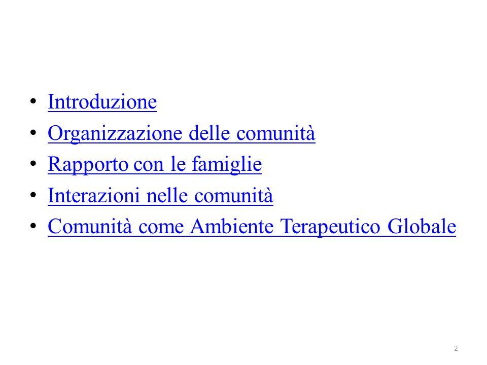 53 Per impostare una azione coevolutiva comunità e famiglia Saglietti M., 2012, Organizzare le case famiglia, Carocci, Roma, pagg.