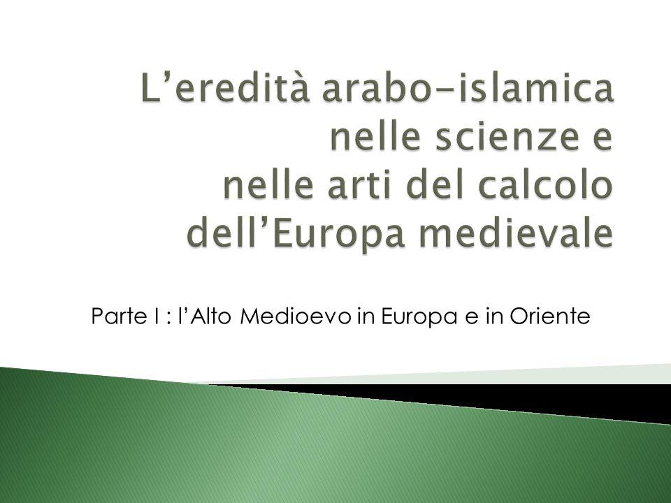 Parte I : l'Alto Medioevo in Europa e in Oriente