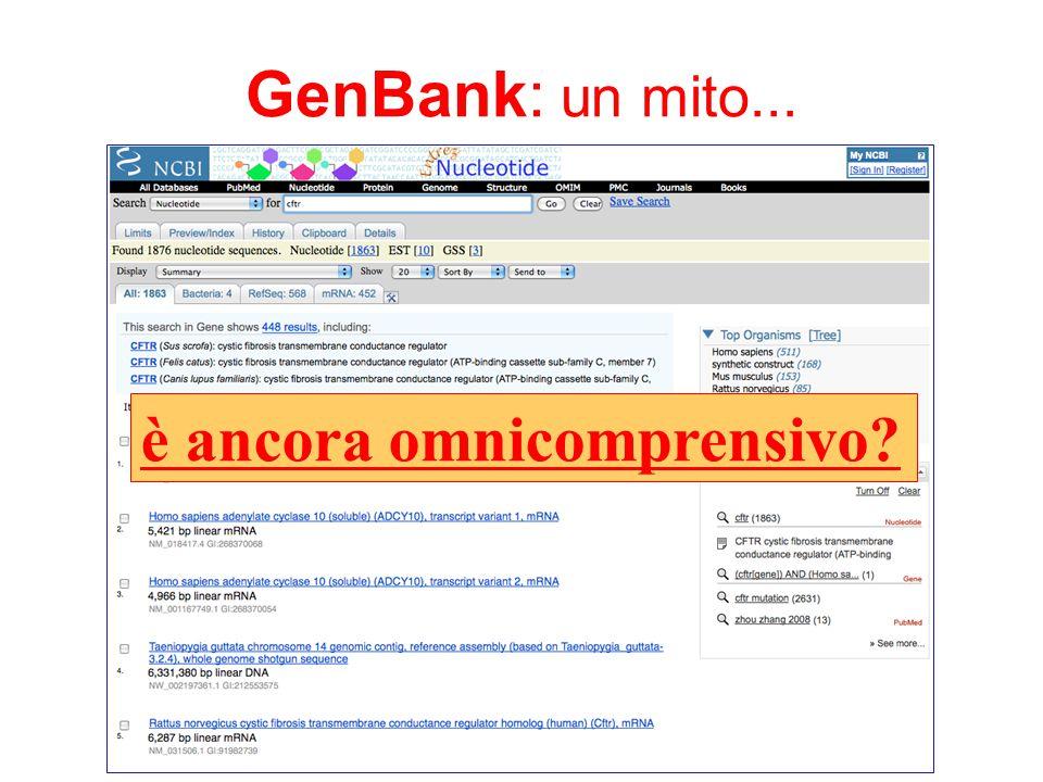 GenBank: un mito... siete certi di conoscerlo??? è ancora omnicomprensivo?