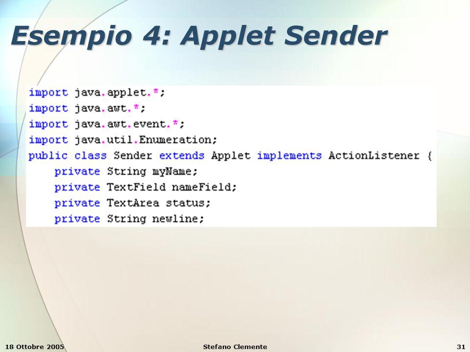 18 Ottobre 2005Stefano Clemente31 Esempio 4: Applet Sender