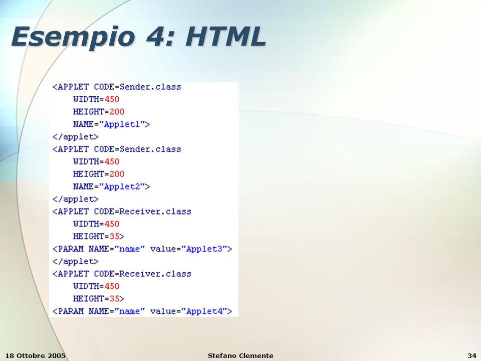18 Ottobre 2005Stefano Clemente34 Esempio 4: HTML