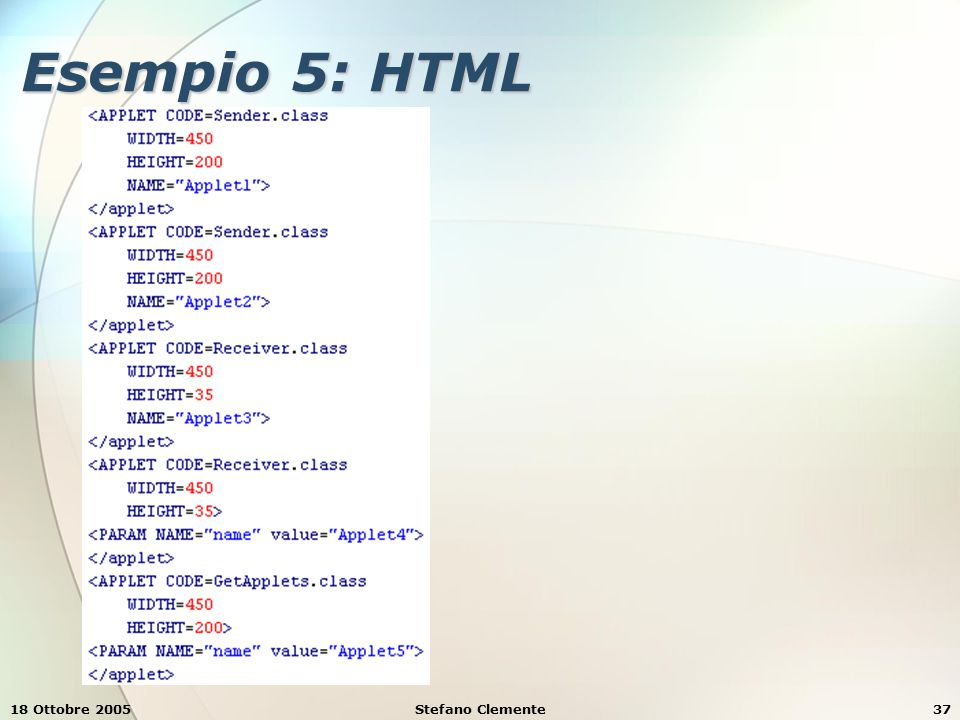 18 Ottobre 2005Stefano Clemente37 Esempio 5: HTML