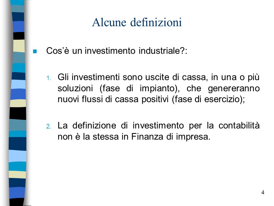 4 Alcune definizioni n Cos'è un investimento industriale?: 1.