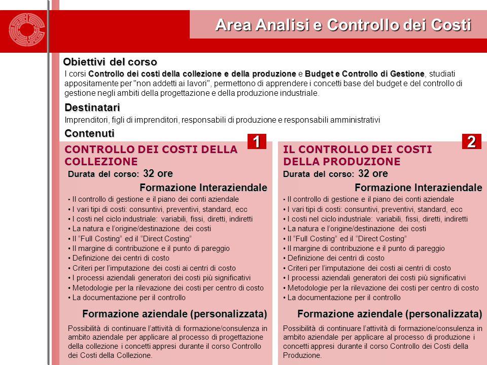 Area Analisi e Controllo dei Costi Area Analisi e Controllo dei Costi Obiettivi del corso Controllo dei costidella collezione e della produzioneBudget