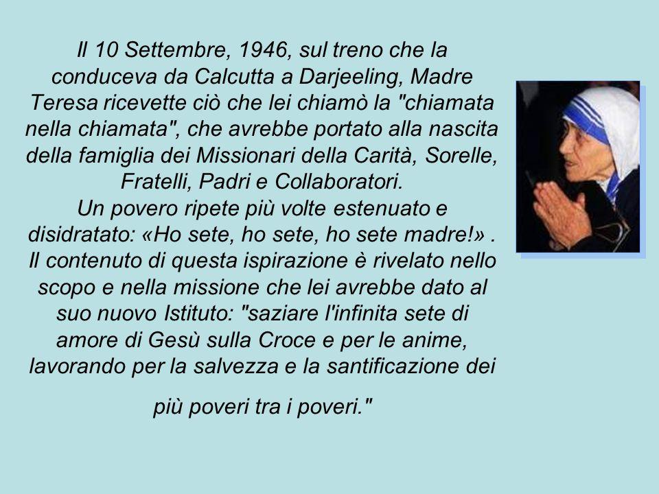 Il 10 Settembre, 1946, sul treno che la conduceva da Calcutta a Darjeeling, Madre Teresa ricevette ciò che lei chiamò la