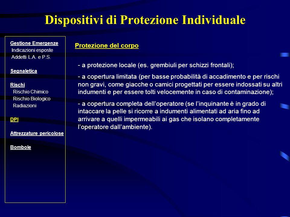 Dispositivi di Protezione Individuale Gestione Emergenze Indicazioni esposte Addetti L.A.