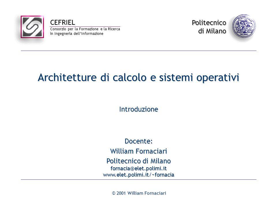 CEFRIEL Consorzio per la Formazione e la Ricerca in Ingegneria dell'Informazione Politecnico di Milano © 2001 William Fornaciari Architetture di calco