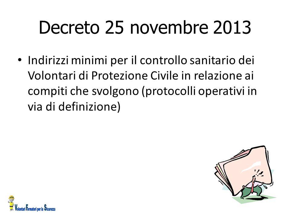 Decreto 25 novembre 2013 Indirizzi minimi per il controllo sanitario dei Volontari di Protezione Civile in relazione ai compiti che svolgono (protocol