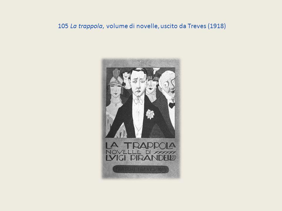 105 La trappola, volume di novelle, uscito da Treves (1918)