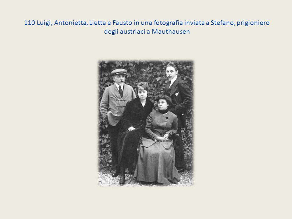 110 Luigi, Antonietta, Lietta e Fausto in una fotografia inviata a Stefano, prigioniero degli austriaci a Mauthausen