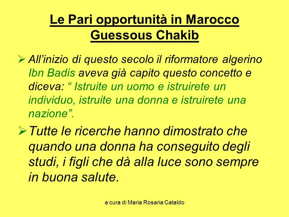 a cura di Maria Rosaria Cataldo Le Pari opportunità in Marocco Guessous Chakib  All'inizio di questo secolo il riformatore algerino Ibn Badis aveva g