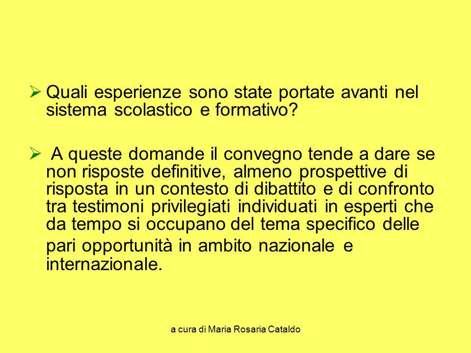 a cura di Maria Rosaria Cataldo  Quali esperienze sono state portate avanti nel sistema scolastico e formativo?  A queste domande il convegno tende
