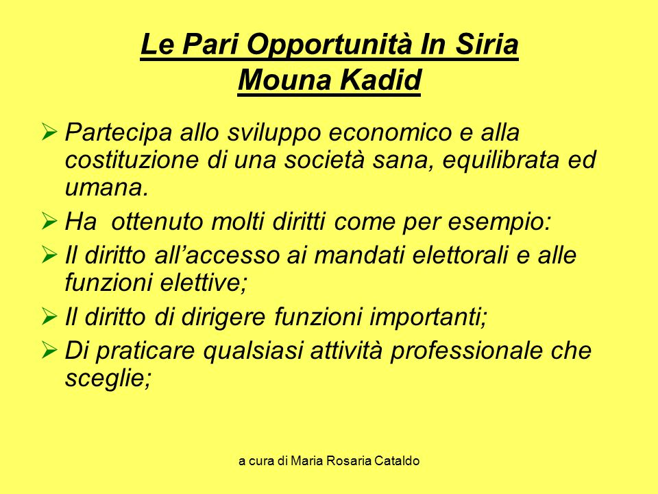 a cura di Maria Rosaria Cataldo Le Pari Opportunità In Siria Mouna Kadid  Partecipa allo sviluppo economico e alla costituzione di una società sana,