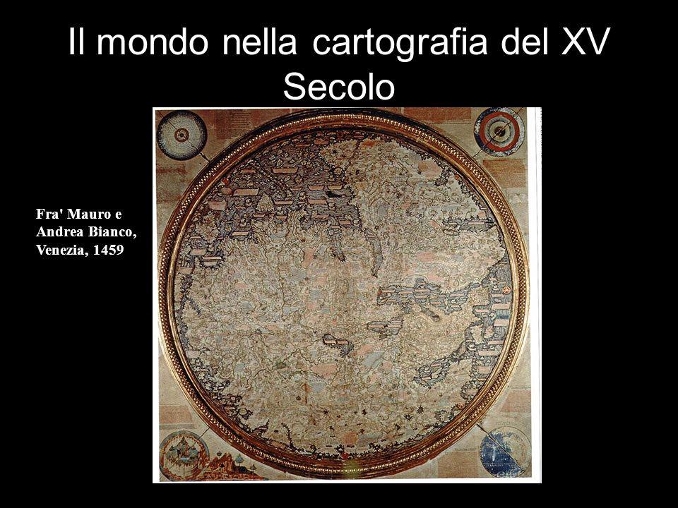 Il mondo nella cartografia del XV Secolo Fra Mauro e Andrea Bianco, Venezia, 1459