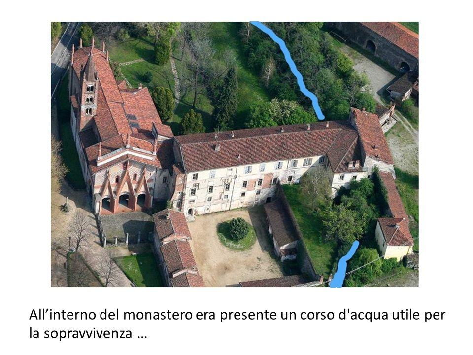 All'interno del monastero era presente un corso d'acqua utile per la sopravvivenza …