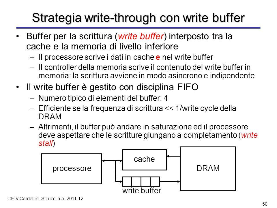 CE-V.Cardellini, S.Tucci a.a. 2011-12 50 Strategia write-through con write buffer Buffer per la scrittura (write buffer) interposto tra la cache e la