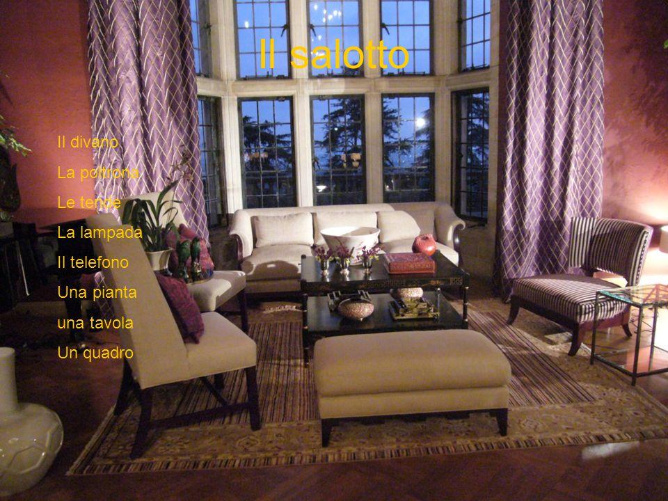 Il salotto Il divano La poltrona Le tende La lampada Il telefono Una pianta una tavola Un quadro