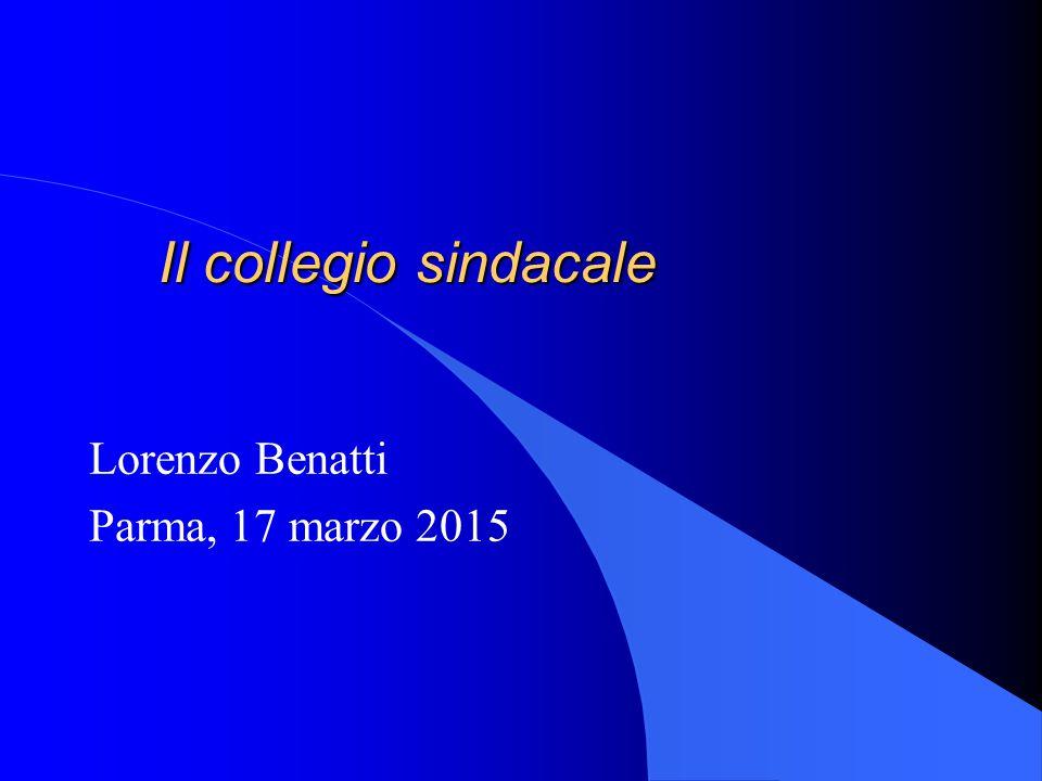 Il collegio sindacale Lorenzo Benatti Parma, 17 marzo 2015