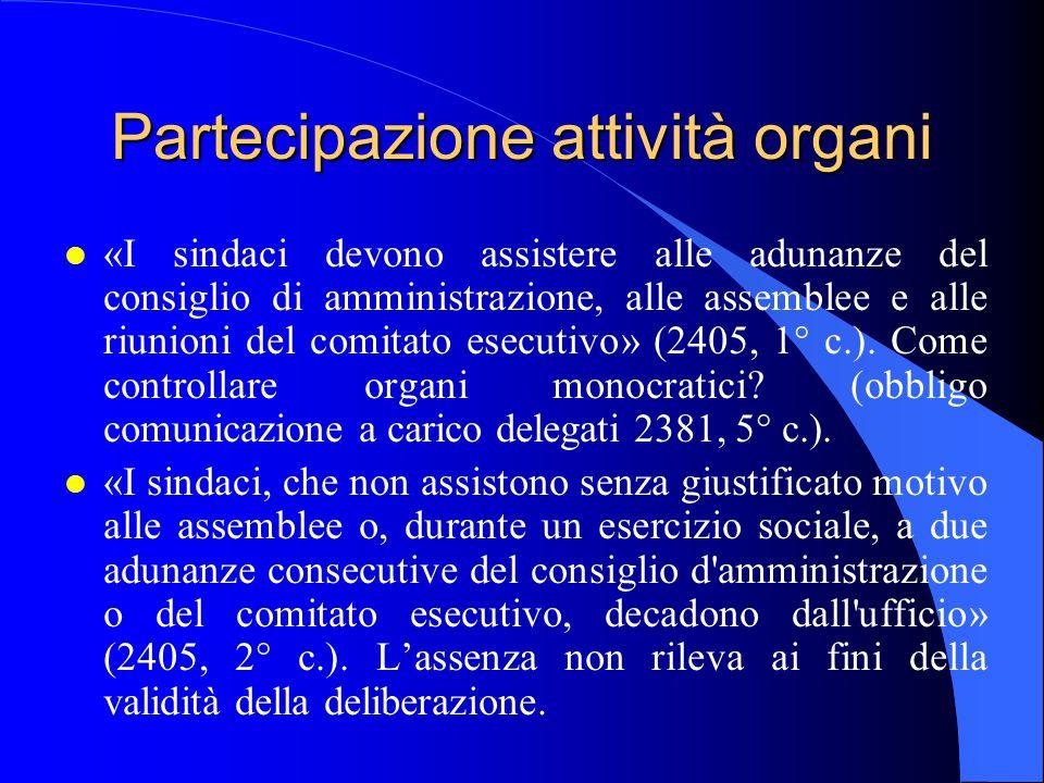 Partecipazione attività organi l «I sindaci devono assistere alle adunanze del consiglio di amministrazione, alle assemblee e alle riunioni del comita