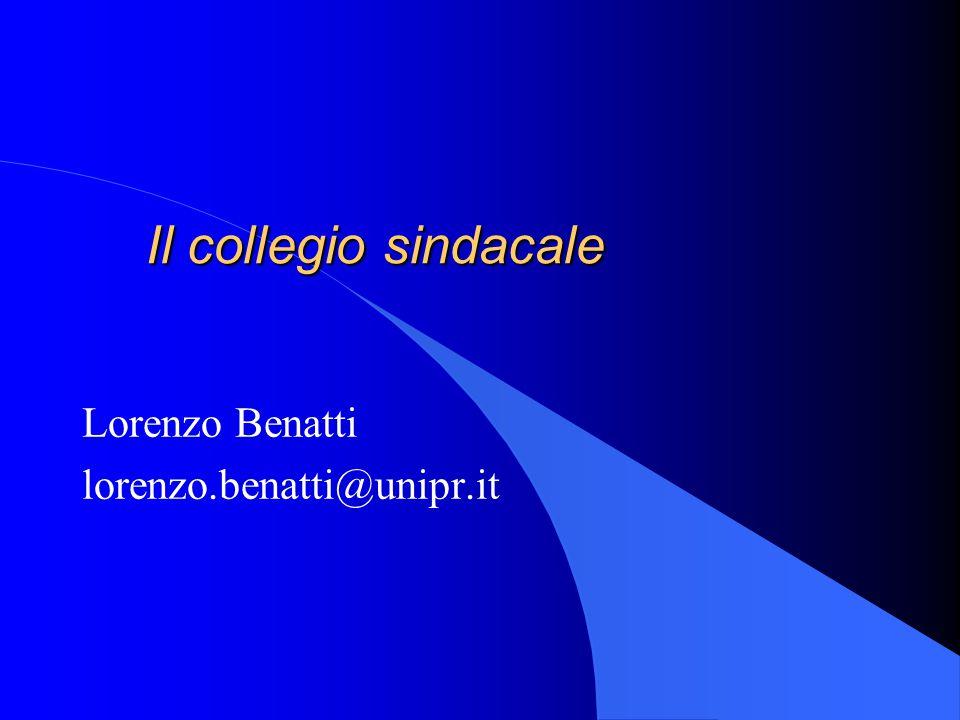 Il collegio sindacale Lorenzo Benatti lorenzo.benatti@unipr.it