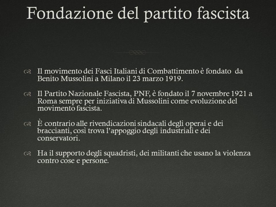 Fondazione del partito fascistaFondazione del partito fascista  Il movimento dei Fasci Italiani di Combattimento è fondato da Benito Mussolini a Mila