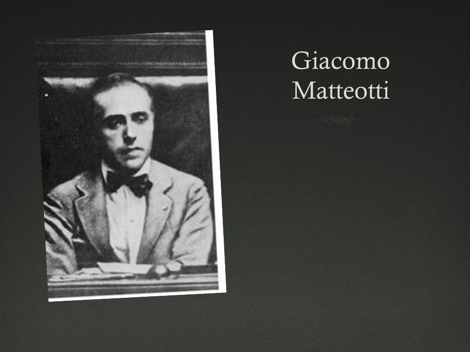 Giacomo MatteottiGiacomo Matteotti  Mussolini vince le elezioni del 6 Aprile 1924.