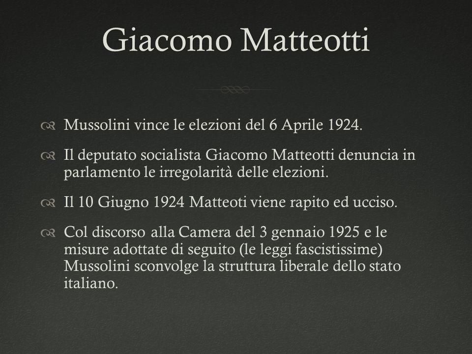 Giacomo MatteottiGiacomo Matteotti  Mussolini vince le elezioni del 6 Aprile 1924.  Il deputato socialista Giacomo Matteotti denuncia in parlamento