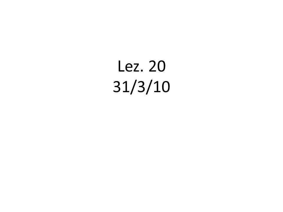 Lez. 20 31/3/10