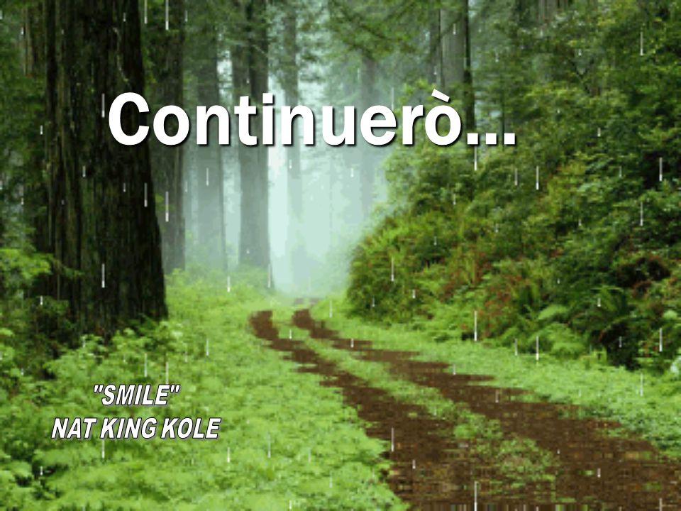 Continuerò...
