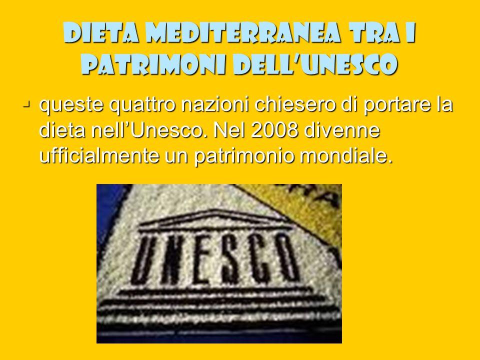 Dieta mediterranea tra i patrimoni dell'Unesco  queste quattro nazioni chiesero di portare la dieta nell'Unesco. Nel 2008 divenne ufficialmente un pa
