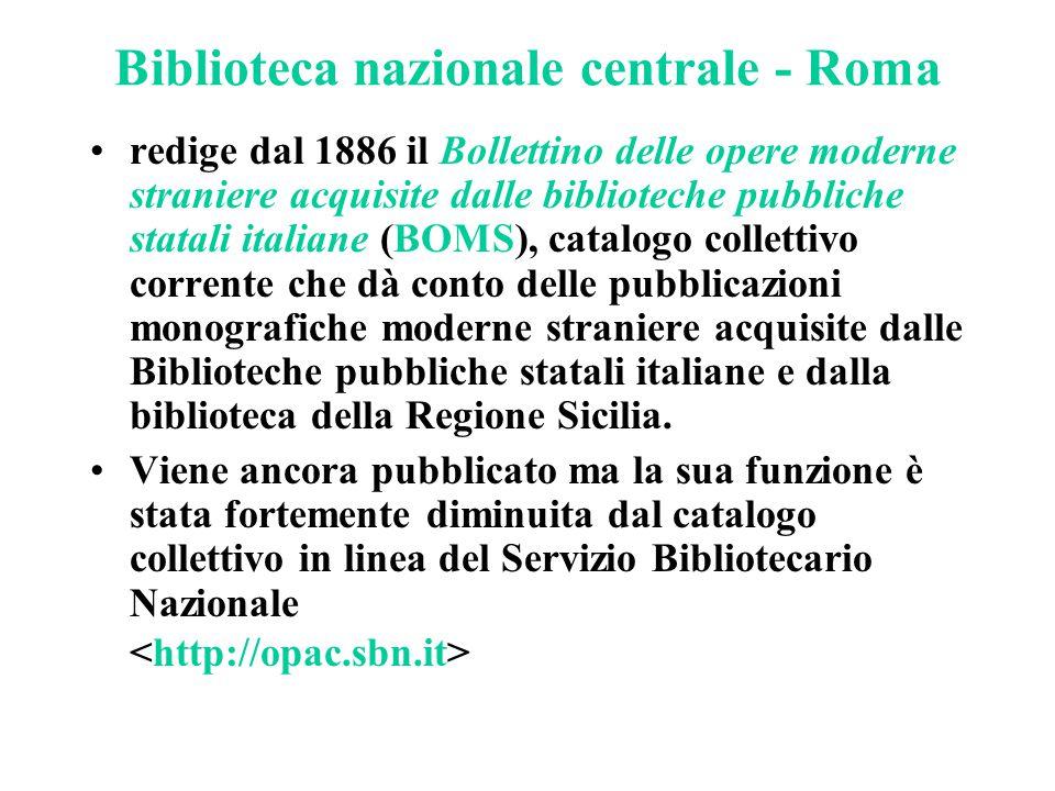 Biblioteca nazionale centrale - Roma redige dal 1886 il Bollettino delle opere moderne straniere acquisite dalle biblioteche pubbliche statali italian