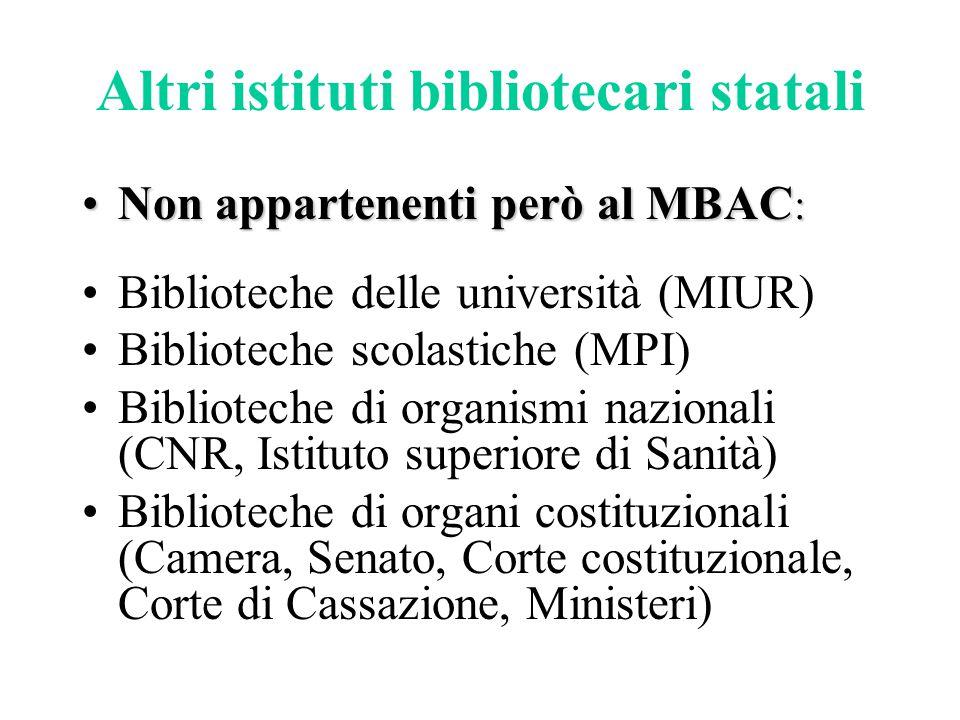 Altri istituti bibliotecari statali Non appartenenti però al MBAC :Non appartenenti però al MBAC : Biblioteche delle università (MIUR) Biblioteche sco
