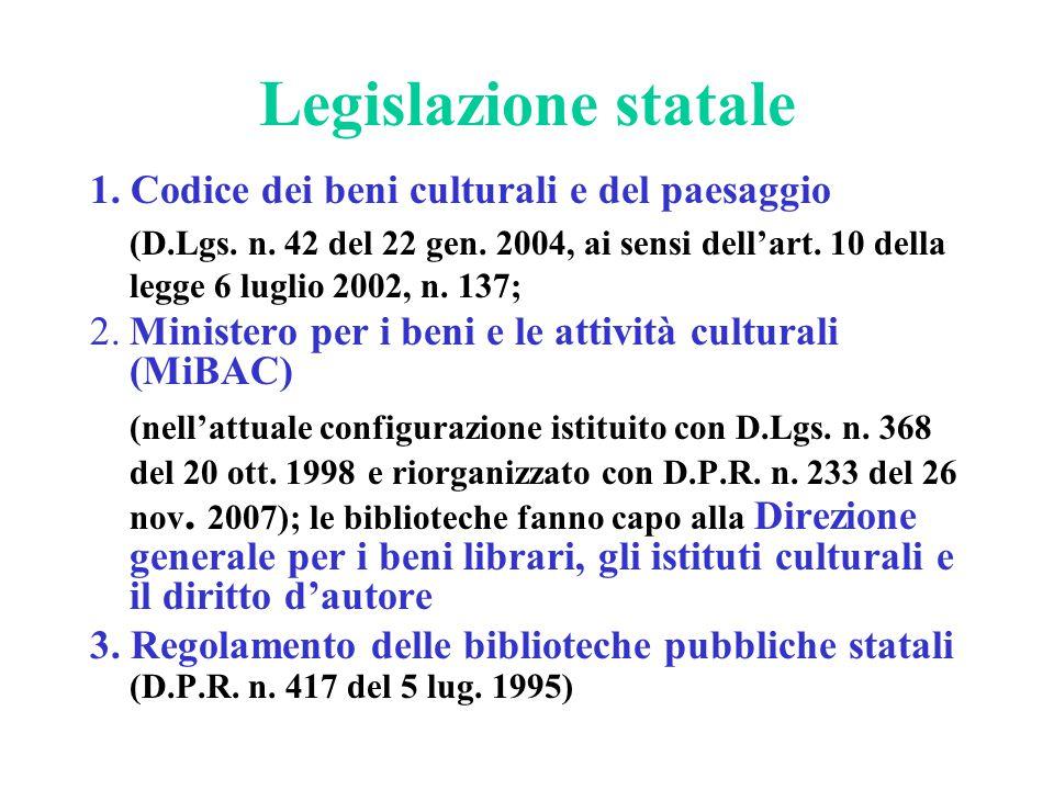 Legislazione statale 1. Codice dei beni culturali e del paesaggio (D.Lgs. n. 42 del 22 gen. 2004, ai sensi dell'art. 10 della legge 6 luglio 2002, n.