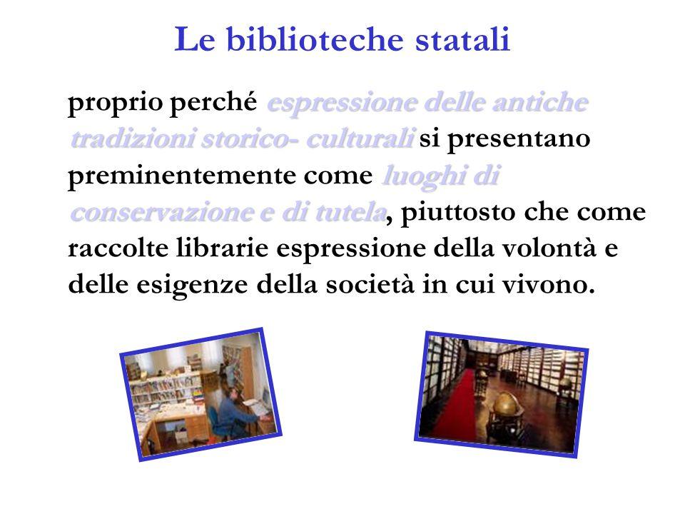 Le biblioteche statali espressione delle antiche tradizioni storico- culturali luoghi di conservazione e di tutela proprio perché espressione delle an