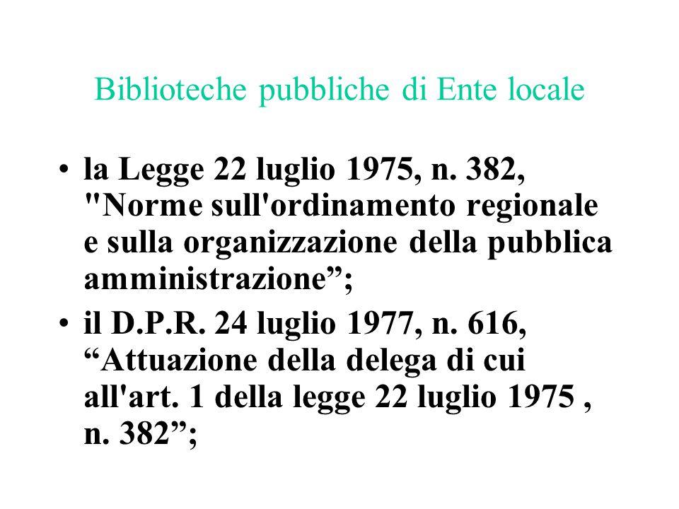 Biblioteche pubbliche di Ente locale la Legge 22 luglio 1975, n. 382,