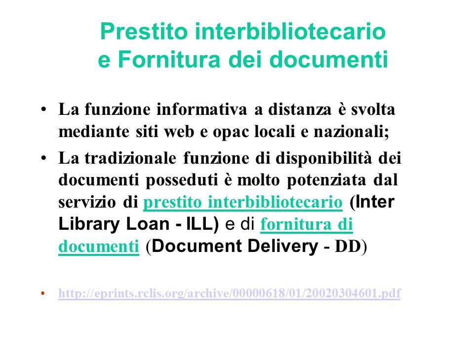 Prestito interbibliotecario e Fornitura dei documenti La funzione informativa a distanza è svolta mediante siti web e opac locali e nazionali; La trad