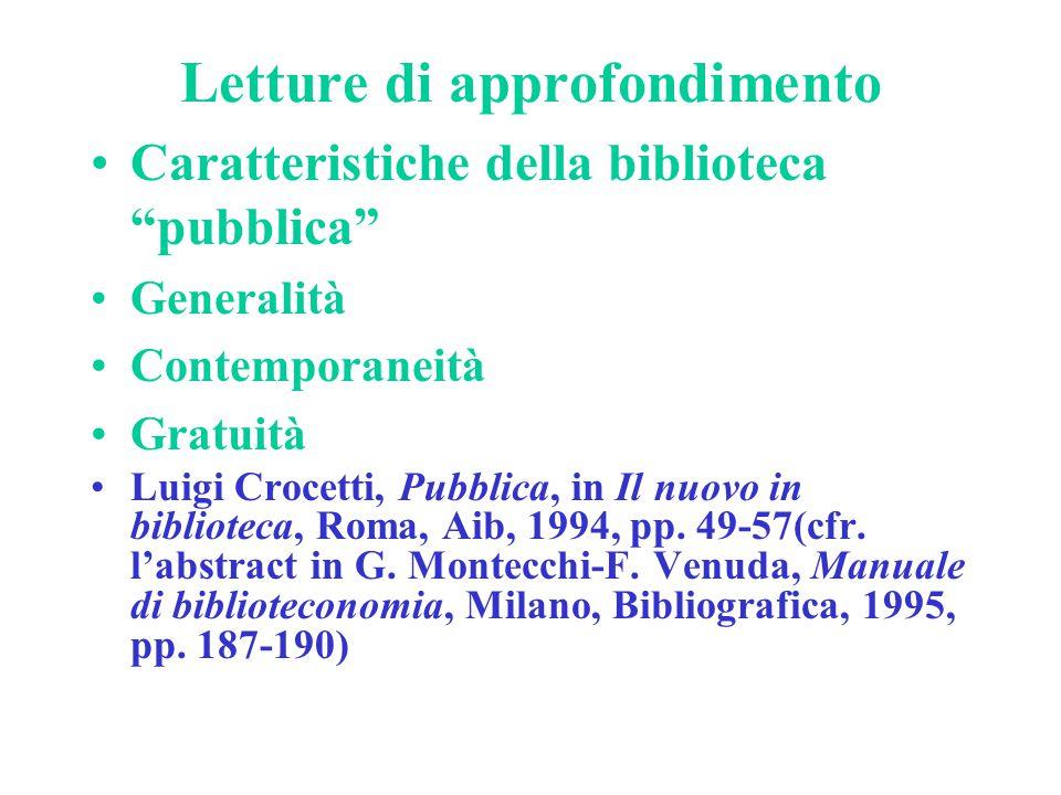 """Letture di approfondimento Caratteristiche della biblioteca """"pubblica"""" Generalità Contemporaneità Gratuità Luigi Crocetti, Pubblica, in Il nuovo in bi"""